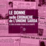 """""""Le donne nelle cronache de L'Unione Sarda"""", libro a cura di Maria Francesca Chiappe"""